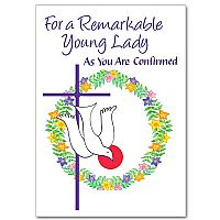 For a Remarkable Young Lady as You Are Confirmed