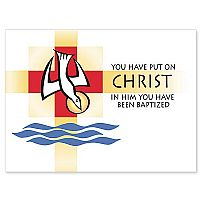 You Have Put on Christ, in Him You Have Been Baptized