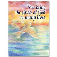 You Bring the Grace of God to Many Lives
