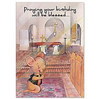 Praying your birthday will be blessed