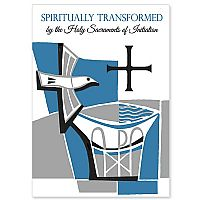 Spiritually Transformed by the Holy Sacraments of Initiation