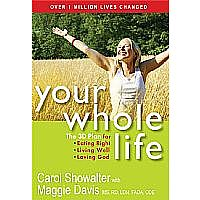 Your Whole Life: The 3D Plan for Eating Right, Living Well and Loving God