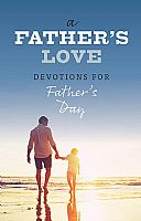 A Father's Love: Devotions for Father's Day