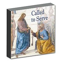 You Have Been Called to Serve