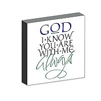 God you are with me always