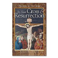 By Your Cross and Resurrection: Stations of the Cross